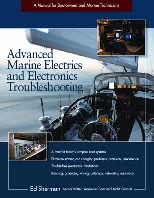 Advanced Marine Electronics and Troubleshooting By Sherman, Edwin